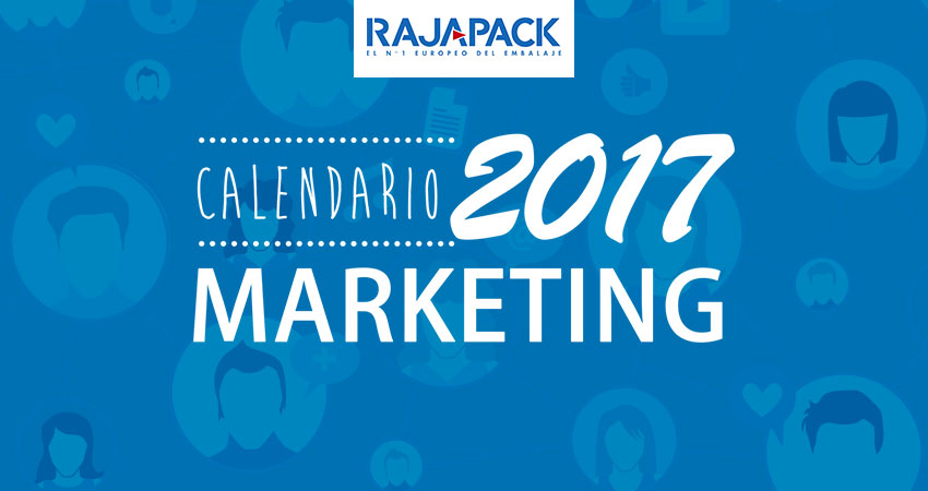 Calendario de marketing 2017 - Rajapack